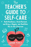 The Teacher s Guide to Self Care