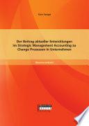 Der Beitrag aktueller Entwicklungen im Strategic Management Accounting zu Change Prozessen in Unternehmen