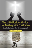 The Little Book of Wisdom for Dealing with Frustration