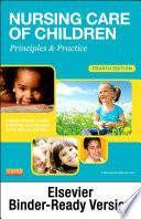 Nursing Care of Children - E-Book  : Principles and Practice