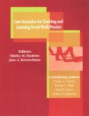 Case Scenarios for Teaching and Learning Social Work Practice Book
