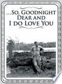 So Goodnight Dear And I Do Love You