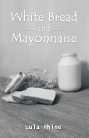 White Bread and Mayonnaise