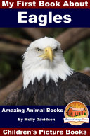 My First Book About Eagles   Amazing Animal Books   Children s Picture Books