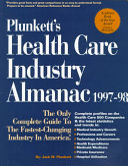 Plunkett s Health Care Industry Almanac  1997 98