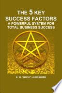 The 5 Key Success Factors