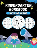Kindergarten Workbook Math and Writing