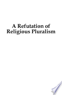 A Refutation Of Religious Pluralism