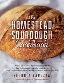 The Homestead Sourdough Cookbook