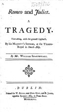 Romeo and Juliet. A tragedy. Now acting ... by his Majesty's Servants, at the Theatre-Royal in Smock-Alley