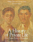 A History of Private Life: From pagan Rome to Byzantium