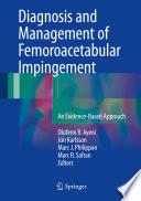 Diagnosis and Management of Femoroacetabular Impingement