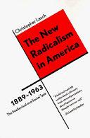 The New Radicalism in America, 1889-1963
