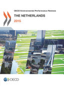 OECD Environmental Performance Reviews  The Netherlands 2015