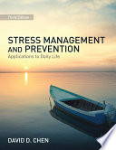 """""""Stress Management and Prevention: Applications to Daily Life"""" by David D. Chen"""