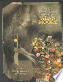 The Extraordinary Works of Alan Moore Book