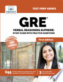GRE Verbal Reasoning Supreme: Study Guide with Practice Questions