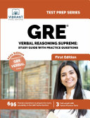 GRE Verbal Reasoning Supreme  Study Guide with Practice Questions
