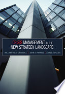"""""""Crisis Management in the New Strategy Landscape"""" by William Crandall, John A. Parnell, John E. Spillan"""