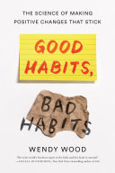 link to Good habits, bad habits : the science of making positive changes that stick in the TCC library catalog