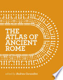 The Atlas of Ancient Rome  : Biography and Portraits of the City