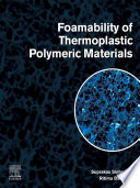 Foamability of Thermoplastic Polymeric Materials