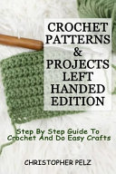 Crochet Patterns   Projects Left Handed Edition