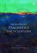 The Routledge Pragmatics Encyclopedia