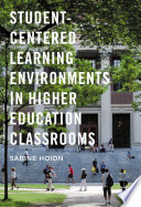 Student Centered Learning Environments in Higher Education Classrooms
