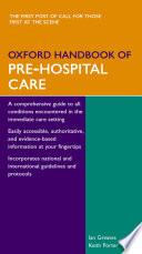 """Oxford Handbook of Pre-Hospital Care"" by Ian Greaves, Keith Porter, Keith M. Porter"
