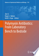 Polymyxin Antibiotics  From Laboratory Bench to Bedside