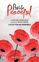 Private Peaceful - A Play For An Ensemble