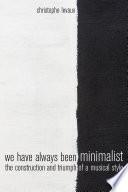 We Have Always Been Minimalist