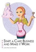 Start a Cake Business and Make It Work.