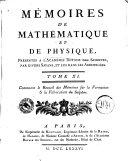 Memoires de mathematique et de physique presentes a l'Academie royale des sciences par divers scavans & lus dans les assemblees depuis l'année 1720 jusqu'en...Avec quelques pièces qui ont concouru aux mêmes prix