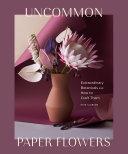 Uncommon Paper Flowers