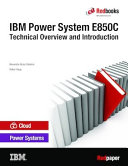 IBM Power System E850C Technical Overview and Introduction