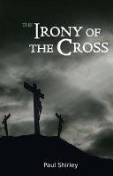 The Irony of the Cross