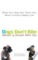 Dogs Don t Bite When a Growl Will Do