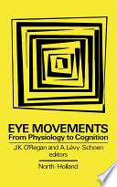 Eye Movements from Physiology to Cognition Book
