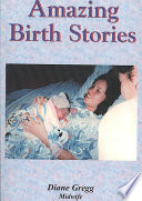 Amazing Birth Stories