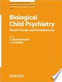 Biological Child Psychiatry Book