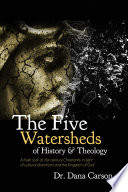 The Five Watersheds of History   Theology