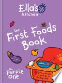 """Ella's Kitchen: The First Foods Book: The Purple One"" by Ella's Kitchen"