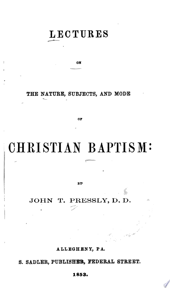 Lectures on the nature  subjects  and modes of Christian baptism