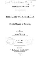 Reports of Cases Heard and Determined by the Lord Chancellor  and the Court of Appeal in Chancery  1857 59