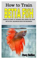 How to Train Betta Fish