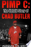 Pimp C The Untold Story Of Chad Butler
