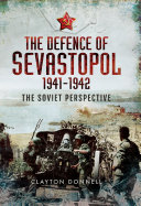 The Defence of Sevastopol, 1941–1942