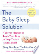 """The Baby Sleep Solution: A Proven Program to Teach Your Baby to Sleep Twelve Hours aNight"" by Suzy Giordano, Lisa Abidin"
